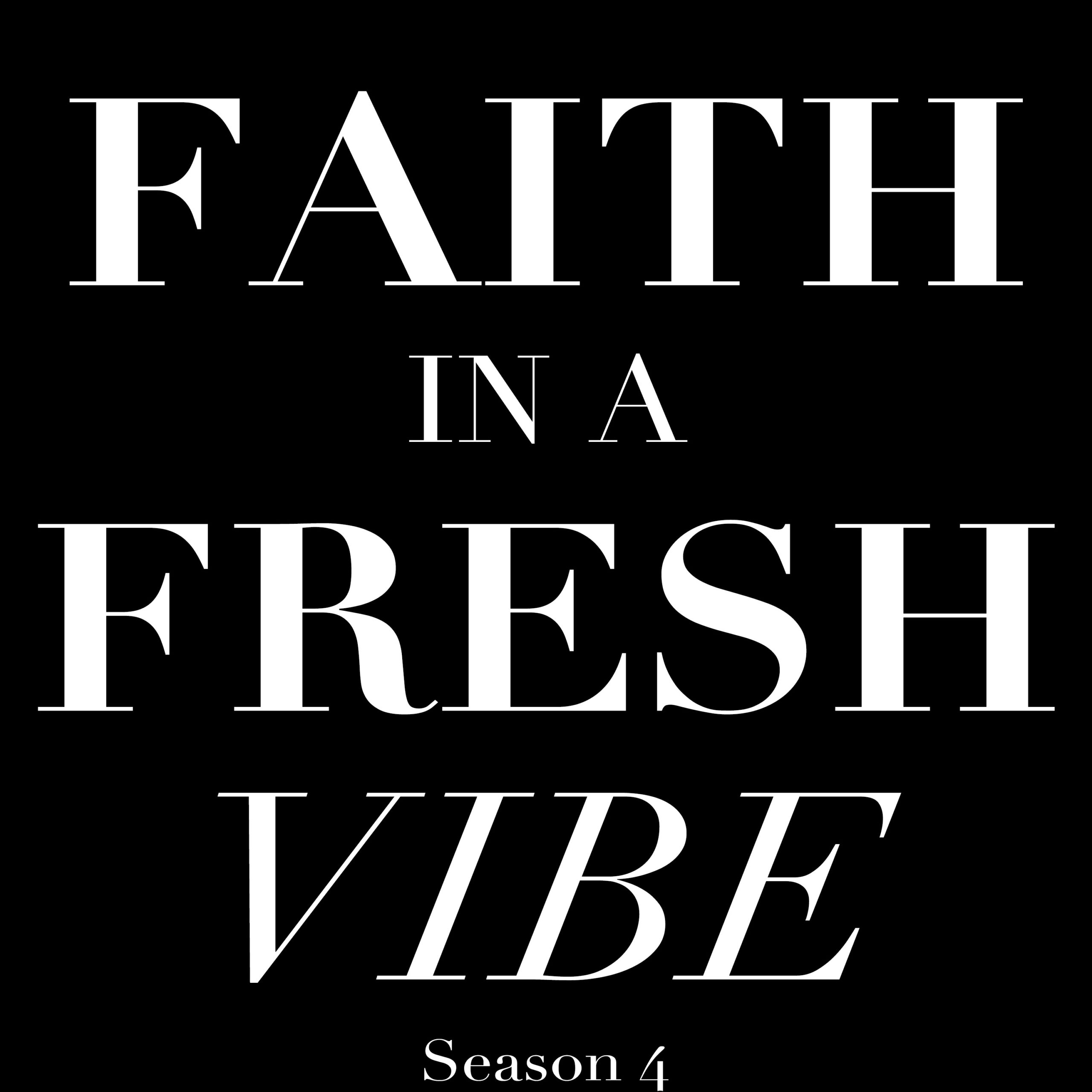 Faith in a Fresh Vibe Podcast